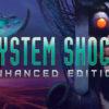 Ya está disponible System Shock: Enhanced Edition