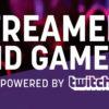 Twitch presenta la primera edición de Streamers & Gamers