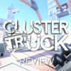[REVIEW] Clustertruck
