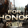 [REVIEW] For Honor