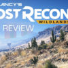 [REVIEW] Tom Clancy's Ghost Recon Wildlands