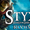 [REVIEW] Styx: Shards of Darkness