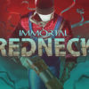 [REVIEW] Immortal Redneck