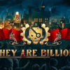 [EARLY ACCESS] They Are Billions