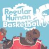 [REVIEW] Regular Human Basketball