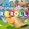 [REVIEW] Katamari Damacy REROLL