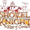 Shovel Knight: King of Cards / Treasure Trove [REVIEW]