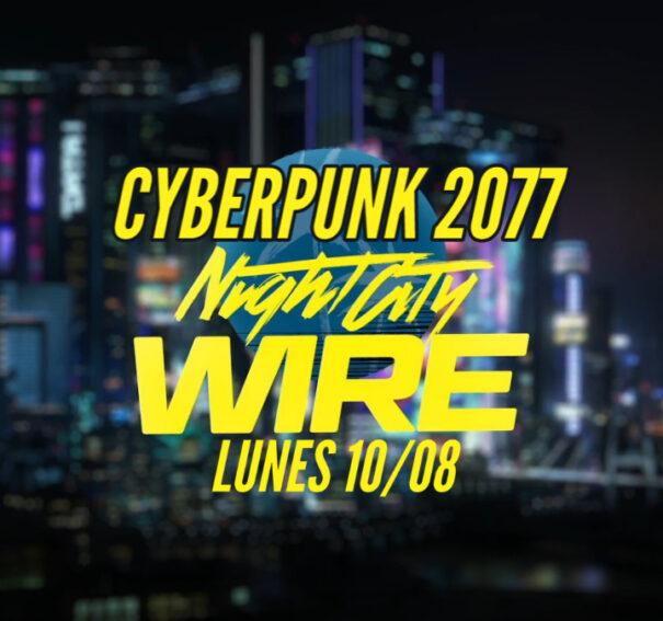Cyberpunk 2077 tendrá su segundo Night City Wire el próximo lunes