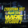 Cyberpunk 2077 Night City Wire: Episodio 2