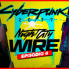 Cyberpunk 2077 Night City Wire: Episodio 4