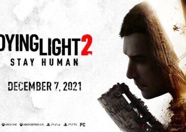 Dying Light 2 Stay Human ¡Precompra disponible y fecha de salida anunciada!