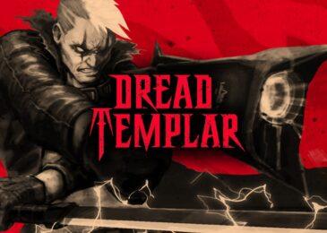 ¡Probamos el early access de Dread Templar!